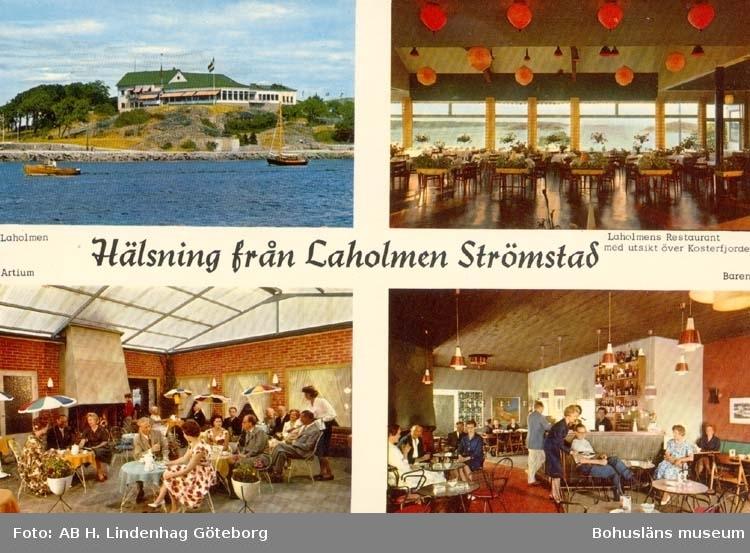 """Vykort. """"Hälsning från Laholmen Strömstad."""" """"Laholmen, Laholmens Restaurant med utsikt över Kosterfjorden, Artium, Baren."""""""