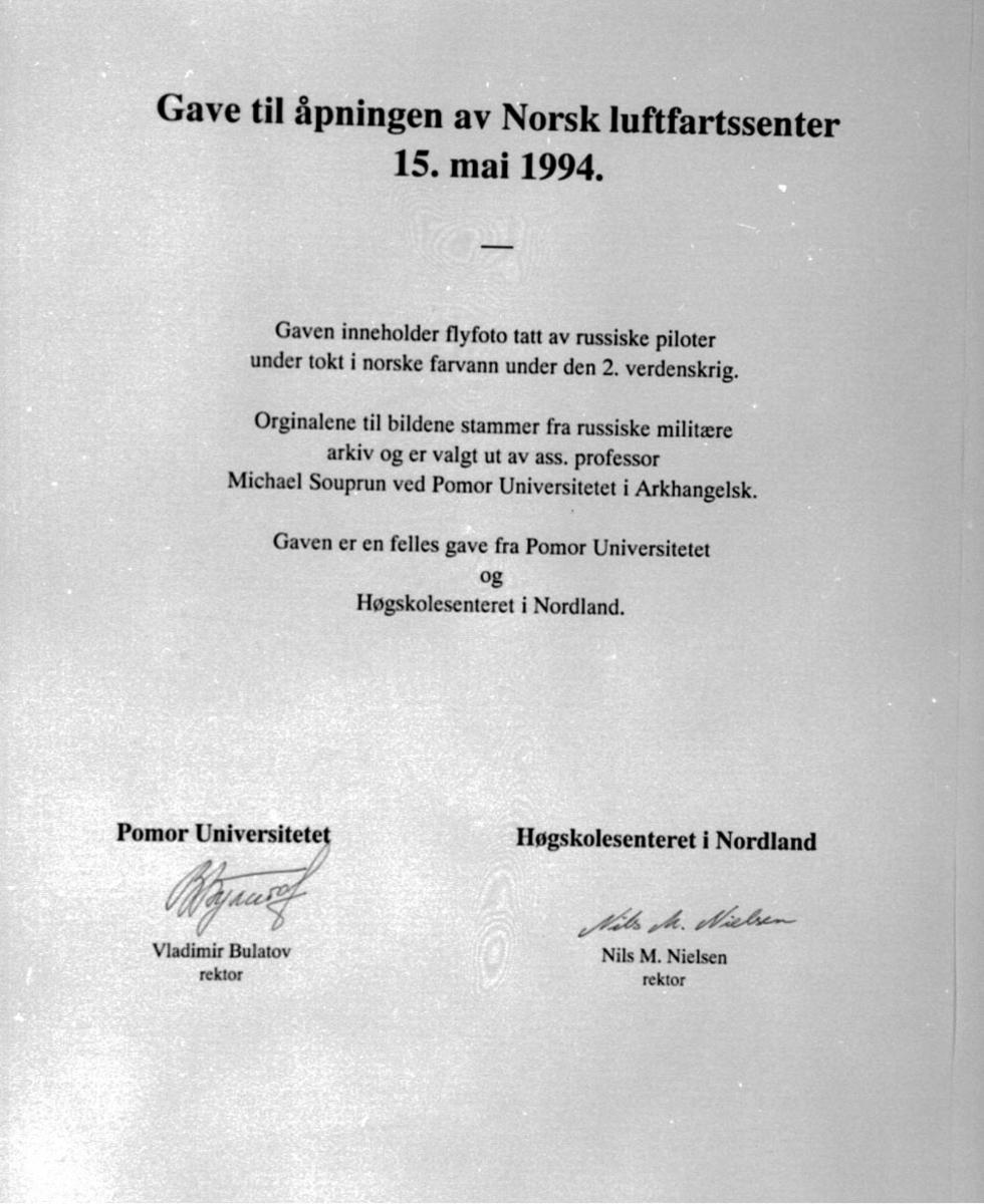 "Skriv: ""Gave til åpningen av Norsk luftfartssenter"""