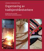 Organisering av tradisjonshåndverkere - utredning om bransjenettverk