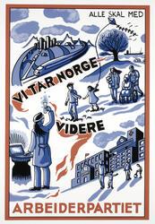 Plakat AP. Vi tar Norge videre, alle skal med. Arbeiderparti