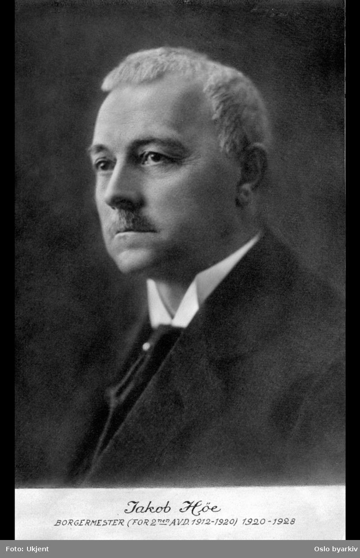 Jakob Høe. Borgermester for 2den avd, 1912-1920, 1920-1928