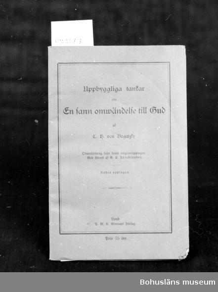 """412 Förvärvstillst SLITET 594 Landskap BOHUSLÄN 394 Landskap SKÅNE  """"Uppbyggliga tankar om en sann omvändelse till Gud"""", av C.H. Bogadsky.  UM 133:9"""