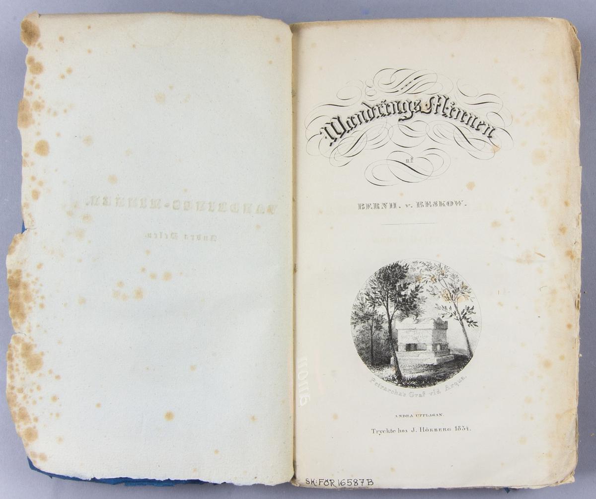 """Bok, häftat pappersband: """"Wandrings-minnen"""" skriven av Bernhard von Beskow och tryckt hos J. Hörberg  i Stockholm 1834. Andra delen.  Häftad och oskuren i tryckt blått omslag."""