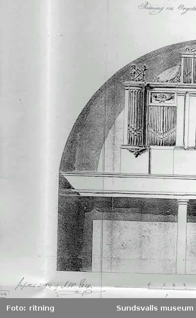 """Orgelbyggare Johan Gustaf Eks arbetsritining eller """"Dessein till Orgellwerk uti Sundsvalls Stads Kyrka"""" samt Överintendentämbetets kopia (Gers)"""
