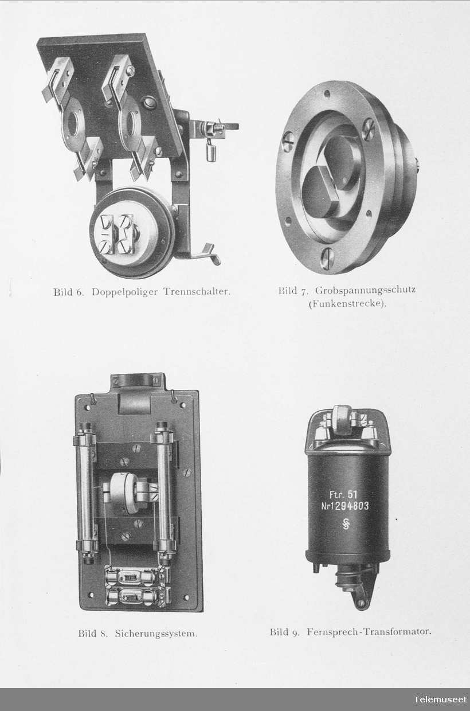 Telefon for høyspenningsanlegg, Siemens. Fig 6: Topolet bryter. Fig: 7: Grovlynavleder. Fig 8: Sikringssystem. Fig 9: Telefon transformator. Elektrisk Bureau.