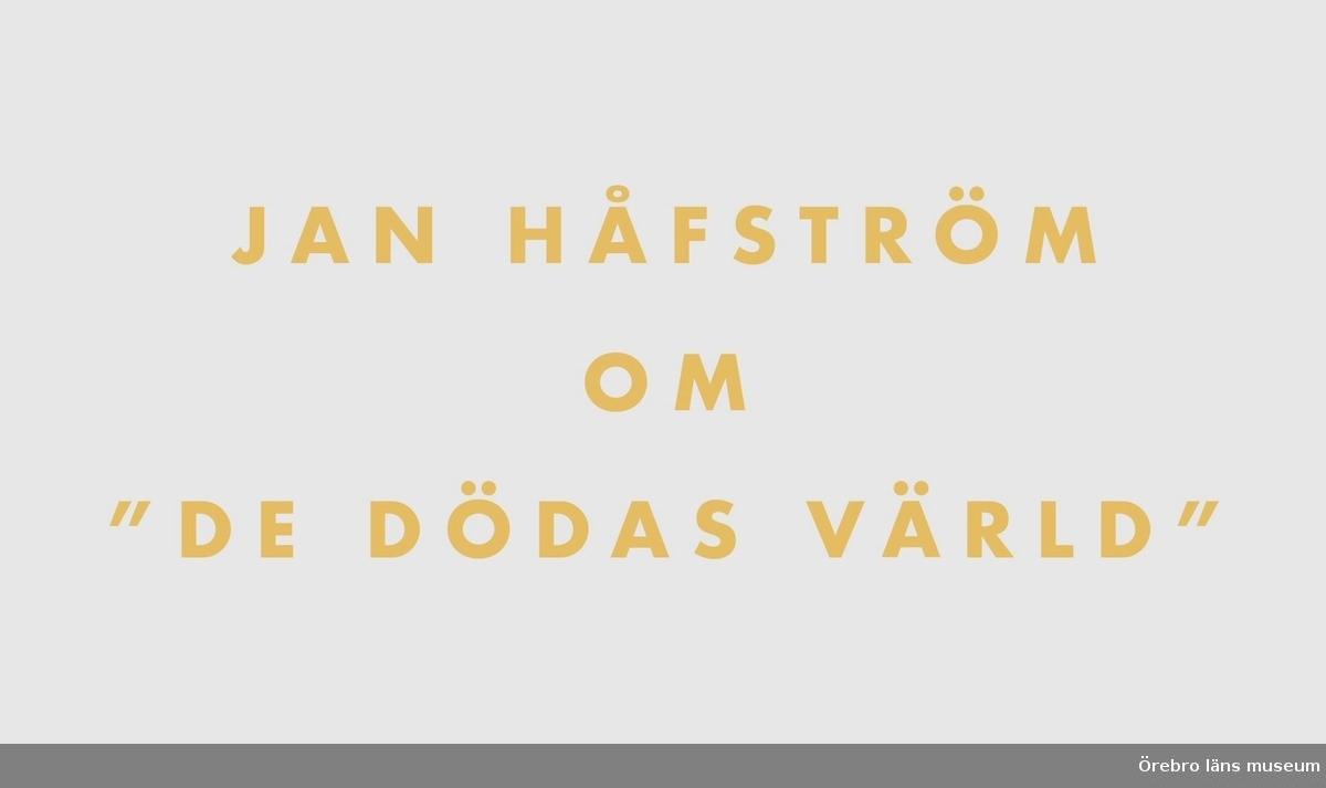 """Jan Håfström berättar om """"de dödas värld"""""""