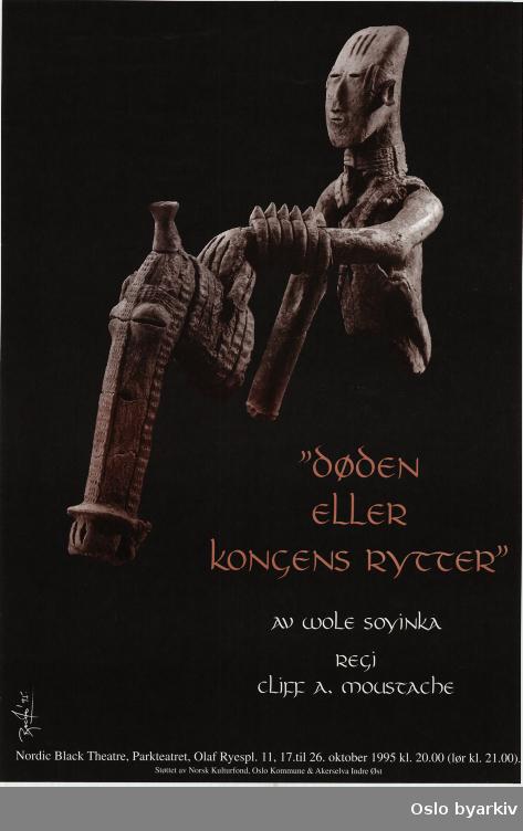 Plakat for forestillingen Døden eller kongens rytter...Oslo byarkiv har ikke rettigheter til denne plakaten. Ved bruk/bestilling ta kontakt med Nordic Black Theatre (post@nordicblacktheatre.no)