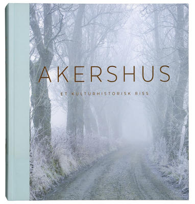 Akershus_-_Et_kulturhistorisk_riss_-_Akershus_Fylkeskommune_2015.jpg. Foto/Photo