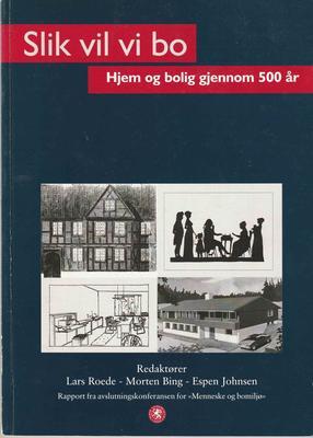 Slik vil vi bo : hjem og bolig gjennom 500 år.