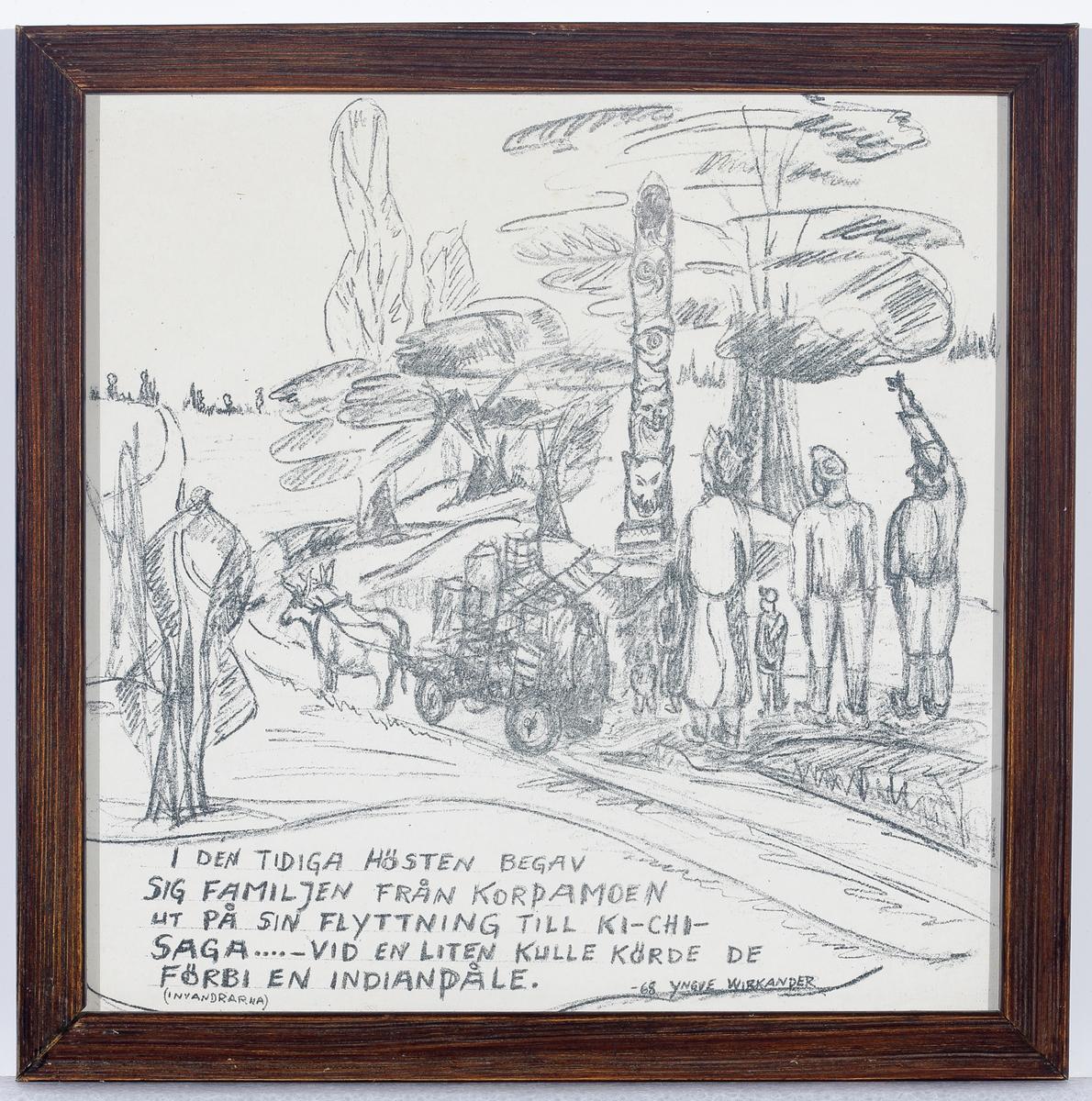 En teckning föreställande Karl Oskar och Kristinas flyttning till Ki-Chi-Saga. (Ur Invandrarna, av Vilhelm Moberg).