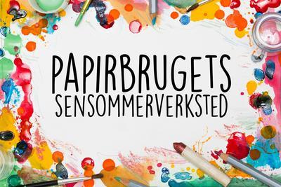 Papirbrugets sensommerverksted. Foto/Photo