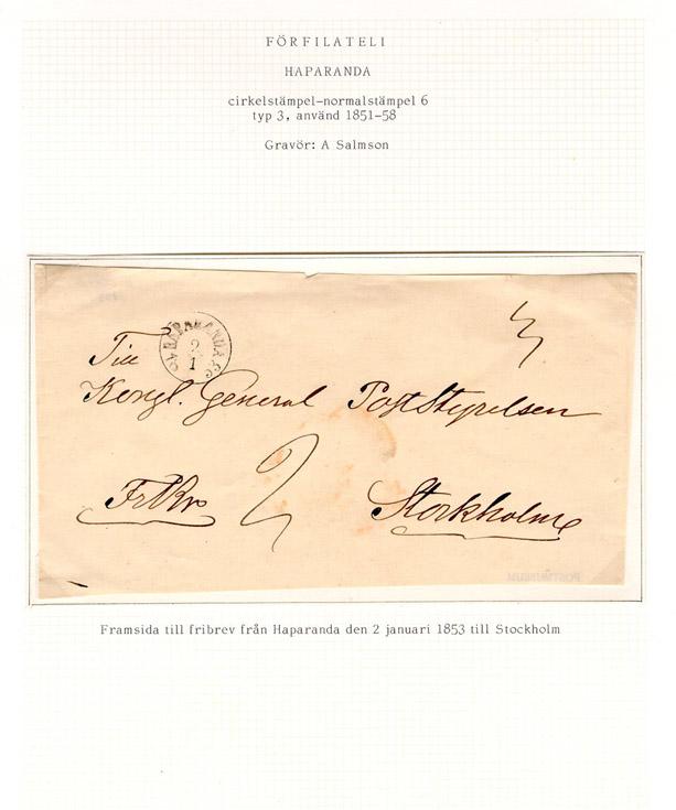 Albumblad innehållande 1 monterat förfilatelistiskt brev  Text: Framsida till fribrev från Haparanda den 2 januari 1853 till Stockholm  Etikett/posttjänst: Fribrev  Stämpeltyp: Normalstämpel 6  typ 3