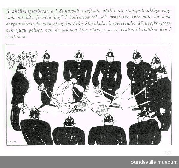 """Teckning av R. Hultqvist i tidningen Lutfisken 1925.  """"Renhållningsarbetarna i Sundsvall strejkade därför att stadsfullmäktige vägradeatt låta förmän ingå i kollektivavtal och arbetarna inte ville ha med oorganiserade förmän att göra. Från Stockholm importerades då strjekbrytare och tjugu poliser""""."""